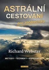 Webster Richard: Astrální cestování pro začátečníky * metody * techniky * experimenty