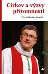 de Moulins-Beaufort Éric: Církve a výzvy přítomnosti