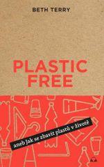 Terry Beth: Plastic free aneb Jak se zbavit plastů v životě