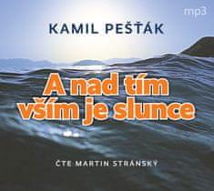 Kamil Pešťák - A nad tím vším je slunce - čte Martin Stránský