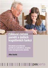 Suchá Jitka: Zábavné cvičení paměti a dalších kognitivních funkcí: Tematické procvičování paměti pro